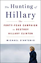 Download The Hunting of Hillary: The Forty-Year Campaign to Destroy Hillary Clinton PDF