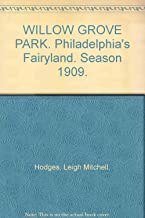WILLOW GROVE PARK. Philadelphia's Fairyland. Season 1909.