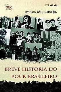Breve História do Rock Brasileiro