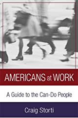 Americans At Work: A Guide to the Can-Do People Kindle Edition