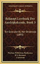 Beknopt Leerboek Der Aardrijkskunde, Book 3: Ten Gebruike Bij Het Onderwijs (1893) (Dutch Edition)