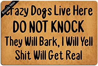 Ruiyida Crazy Dogs Live Here Do Not Knock They Will Bark, I Will Yell Shit Will Get Real Doormat Custom Home Living Decor Rugs And Mats State Indoor 23.6 By 15.7 Inch Machine Washable Fabric Top