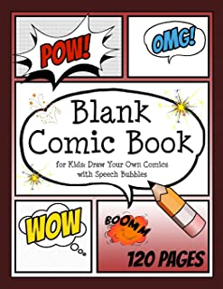 Blank Comic Book for Kids: Draw Your Own Comics with Speech Bubbles: Create Your Own Comic Cartoons. 120 Page Comic Journa...