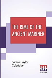 The Rime Of The Ancient Mariner: In Seven Parts