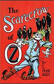 The Scarecrow of Oz Annotated