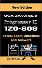 OCA Java SE 8 Programmer II 1Z0-809 actual Exam Questions and Answers: +100 practice exam questions (English Edition)