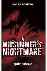 A Midsummer's Nightmare: Based on a True Nightmare Paperback