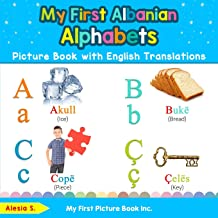 My First Albanian Alphabets Picture Book with English Translations: Bilingual Early Learning & Easy Teaching Albanian Books for Kids (Teach & Learn Basic Albanian words for Children) PDF
