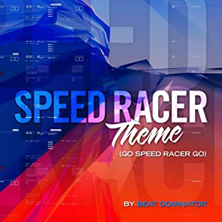 Speed Racer Theme (Go Speed Racer Go)