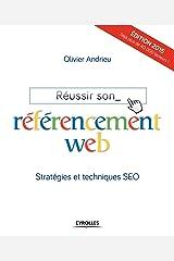 Réussir son référencement web: Stratégie et techniques SEO Broché
