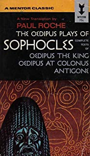The Oedipus Plays of Sopocles: the Complete Texts of Oedipus the King Oedipus at Colonus Antigone