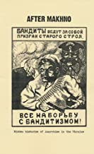 After Makhno: Hidden Histories of Anarchism in the Ukraine (Anarchist Sources)