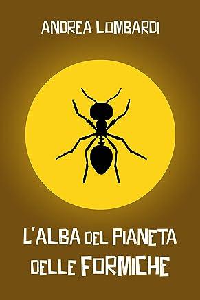 Lalba del pianeta delle formiche