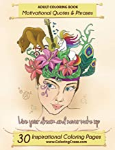 Adult Coloring Book: 30 Inspirational Coloring Pages, Motivational Quotes And Phrases, Stress Relieving & Relaxing Coloring Book For Adults With ... Sayings (Inspiring Coloring Books For Adults)