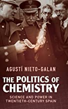 The Politics of Chemistry: Science and Power in Twentieth-Century Spain