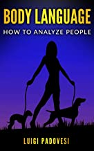 BODY LANGUAGE: How to analyze people (English Edition)
