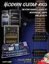 Modern Guitar Rigs: The Tone Fanatic's Guide to Integrating Amps and Effects (Music Pro Guides)
