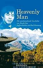 Heavenly Man: Die atemberaubende Geschichte von Bruder Yun - Aufgeschrieben von Paul Hattaway (German Edition)