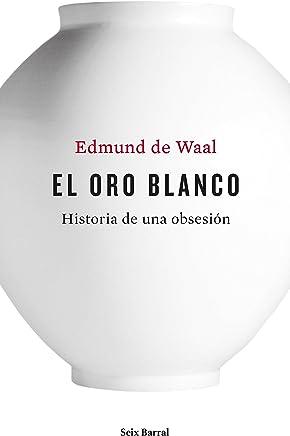 El oro blanco (Spanish Edition)