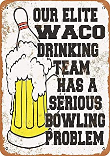 Lucky bamboo Vintage Look tin Sign,Waco Bowling Drinking Team, Funny Metal Art Wall Sign Aluminum Sign Decor for Home Garage 8×12 inches