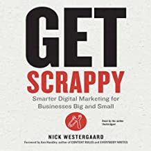 Get Scrappy: Smarter Digital Marketing for Businesses Big and Small: Library Edition