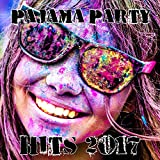 Pajama Party Hits 2017 – Chill Out Music, Party Hits, Summer 2017, Dance Music, Summer Party, Relax, Lounge