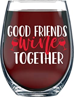 Good Friends Wine Together - 15oz Wine Glass Perfect Gifts for Friend Best Friend BFF Close at Heart Birthday Gift for Frienship Coworker Sister Daugther Unique Present for Women Men - By Funnwear