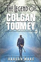 The Legend of Colgan Toomey