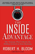 The Inside Advantage: The Strategy that Unlocks the Hidden Growth in Your Business (English Edition)