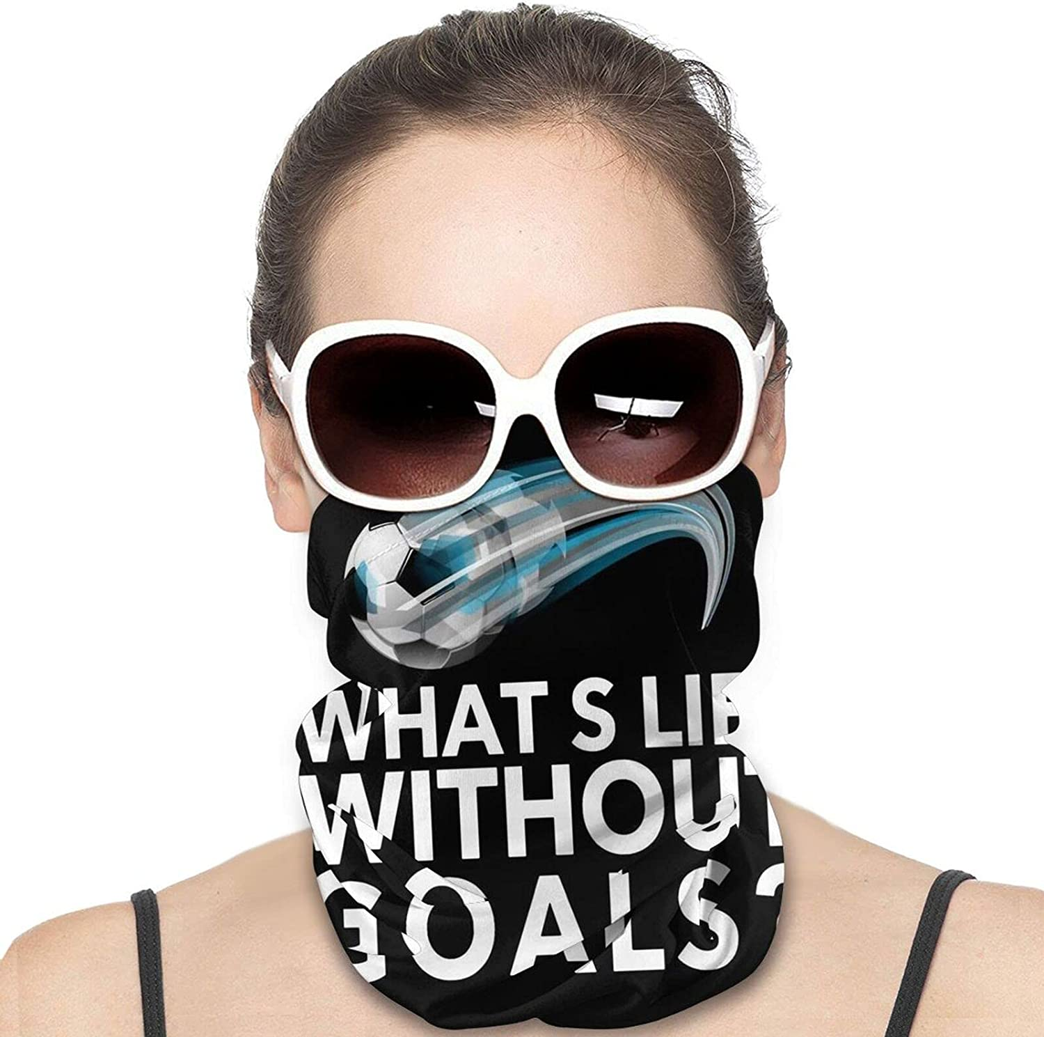 What's Life Without Goals Soccer Neck Gaiter Windproof Face Cover Balaclava Outdoors Magic Scarf Headband for Men Women Motorcycling Fishing Running Climbing