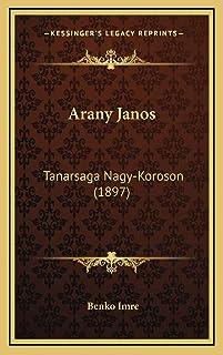 Arany Janos: Tanarsaga Nagy-Koroson (1897)
