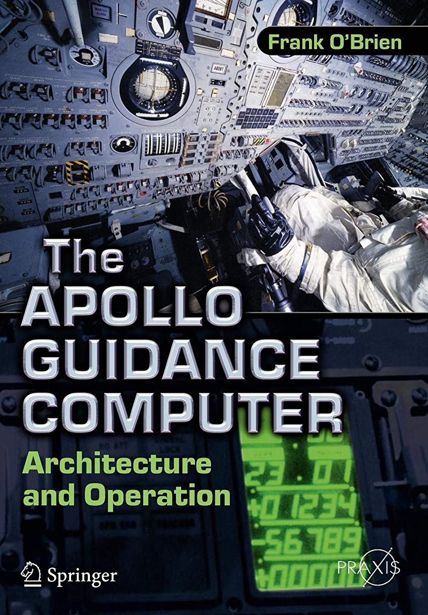 好む膨らませる評議会The Apollo Guidance Computer: Architecture and Operation (Springer Praxis Books)