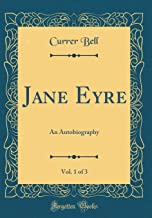 Jane Eyre, Vol. 1 of 3: An Autobiography (Classic Reprint)