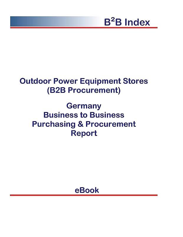 飛行機納税者競合他社選手Outdoor Power Equipment Stores (B2B Procurement) in Germany: B2B Purchasing + Procurement Values (English Edition)