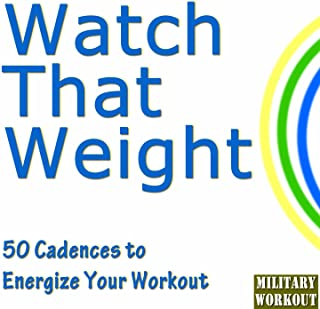 Watch That Weight: 50 Cadences to Energize Your Workout