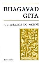 Bhagavad Gita: A Mensagem do Mestre