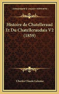 Histoire de Chatelleraud Et Du Chatelleraudais V2 (1859)