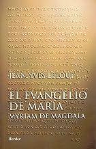 El evangelio de María: Myriam de Magdala