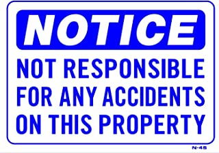 Notice - Not Responsible for Any Accidents on This Property 10
