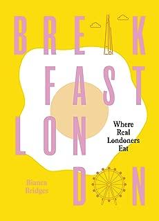 Breakfast London: Where Real Londoners Eat