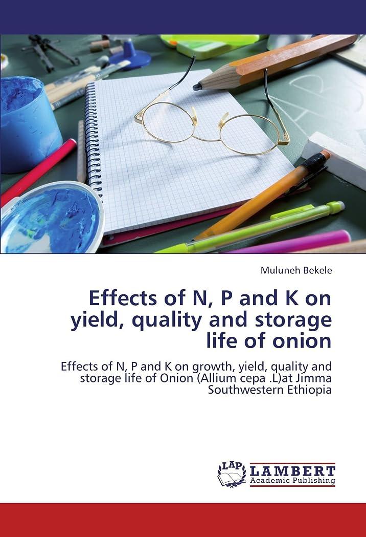 前進反発する極小Effects of N, P and K on Yield, Quality and Storage Life of Onion