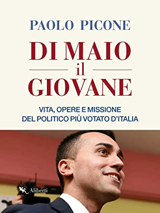 Di Maio il Giovane: Vita, opere e missione del politico più votato dItalia