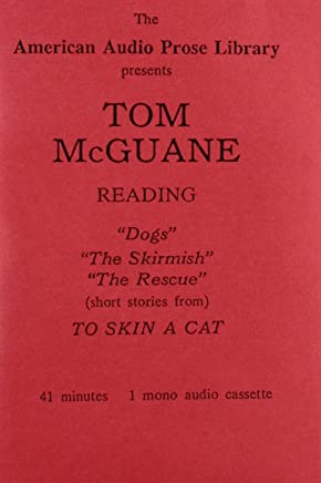 Dogs, the Skirmish, Tom McGreare Interview, the Rescue: To Skin a Cat