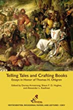 Telling Tales and Crafting Books: Essays in Honor of Thomas H. Ohlgren