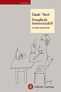 Semplicità insormontabili: 39 storie filosofiche (Economica Laterza Vol. 389) (Italian Edition)
