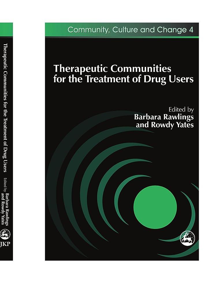 別の質量予言するTherapeutic Communities for the Treatmen (Community Culture and Change)