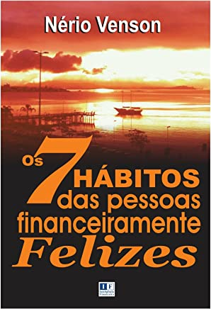 Os 7 Hábitos das Pessoas Financeiramente Felizes