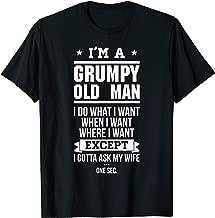 I'm A Grumpy Old Man I DO What I Want T-Shirt