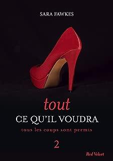Tout ce qu'il voudra 2 (French Edition)