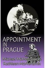 Appointment in Prague: a Mattie McGary + Winston Churchill World War 2 Adventure (Mattie McGary + Winston Churchill Adventures Book 6) Kindle Edition
